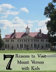 7 Reasons to Visit Mount Vernon With Kids | Fantastic historical National Park to visit in Alexandria, VA #familytravel
