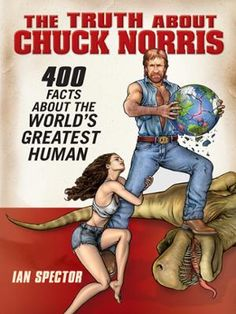 The Truth About Chuck Norris by Ian Spector,Angelo Vildasol, Click to Start Reading eBook, The lowdown on the toughest, sexiest, and beardiest man to ever stalk the earth  Since its emergence
