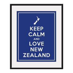 Keep Calm and Love NEW ZEALAND  11x14 Kiwi by AustinCreations,