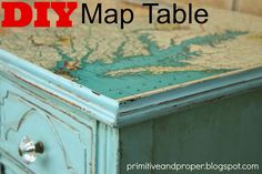 DIY Map Table- how to decoupage a map into a table top Furniture Projects, Furniture Makeover, Home Projects, Diy Furniture, Map Projects, Nautical Furniture, Do It Yourself Decoration, Diy Lampe, Do It Yourself Furniture