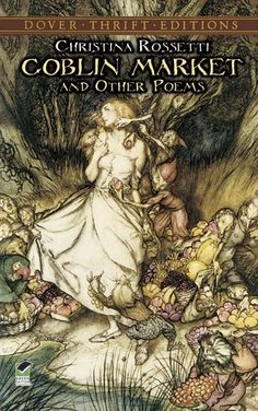 Goblin Market and Other Poems (Dover Thrift Editions) by Christina Rossetti,http://www.amazon.com/dp/0486280551/ref=cm_sw_r_pi_dp_HNkosb1XJ092DF7Y