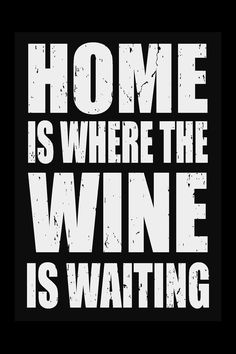 Home is where the wine is waiting sign / sponsored by Nordstrom Rack