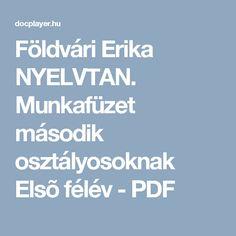 Földvári Erika NYELVTAN. Munkafüzet második osztályosoknak Elsõ félév - PDF