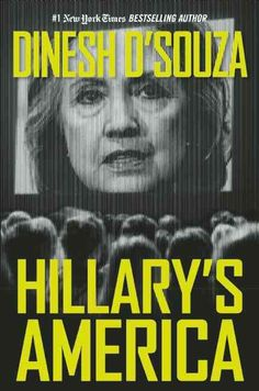 Dinesh D'Souza, author of the #1 New York Times bestseller America , is back with this darkly entertaining deconstruction of Hillary Clintons flawed character and ideology. From her Alinskyite past to