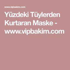 Yüzdeki Tüylerden Kurtaran Maske - www.vipbakim.com