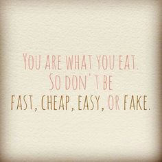Good advice to those who eat fast food and order in bc your too lazy to cook. Make a meal, sit down with your family, and catch up. There is nothing like a home cooked meal
