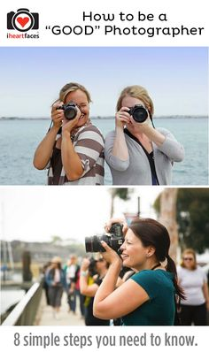 How to Be a Good Photographer in 8 Simple Steps. iHeartFaces.com