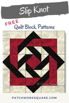 """SLIP KNOT quilt block is a fun """"optical illusion"""" block. I have designed the free pattern for the quilt block to be constructed as an uneven nine patch."""