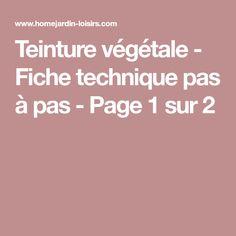 Teinture végétale - Fiche technique pas à pas - Page 1 sur 2 Shibori, Textiles Techniques, Green Life, Ten, Fiber Art, Alice, Printing, Woman, Ideas