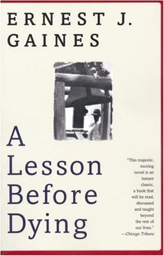 A Lesson Before Dying: A Novel by Ernest J. Gaines, http://www.amazon.com/dp/B000FC0XSW/ref=cm_sw_r_pi_dp_qwE-pb0SF19QT