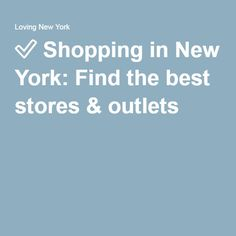 ✅ Shopping in New York: Find the best stores & outlets