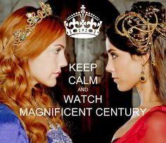 KEEP CALM AND WATCH MAGNIFICENT CENTURY - KEEP CALM AND CARRY ON ...