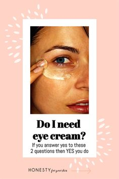 Are eye creams a gimmick? Is it worth getting eye cream? Do you need eye cream? You must answer these 2 questions to find out. #honestyforyourskin #eyecream #eyeserum Best Anti Aging, Anti Aging Skin Care, How To Get Rid Of Acne, How To Find Out, Skincare Blog, Prevent Wrinkles, Eye Serum, Anti Wrinkle, Clear Skin
