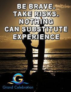 Be brave, take risks. Nothing can substitute experience. #grandcelebrationlive #GCL #GrandCelebrationLive #cruise