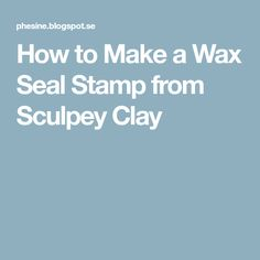 I was making some test wax seal stamps today for a project and I thought I might write up the instructions to share. Here's a wax sea. Smelly Candles, Sculpey Clay, Wax Seal Stamp, Wax Seals, Diy And Crafts, Stationary, Larp