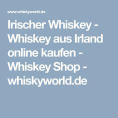 Irischer Whiskey - Whiskey aus Irland online kaufen - Whiskey Shop - whiskyworld.de Shops, Shopping, Ireland, Tents, Retail, Retail Stores