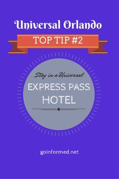 Universal Orlando top tip #2: Stay in a Universal Express Pass Hotel