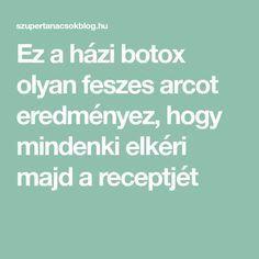 Ez a házi botox olyan feszes arcot eredményez, hogy mindenki elkéri majd a receptjét Great Inventions, Anti Aging Skin Care, Health And Beauty, Health Fitness, Hair Beauty, Face, Lifestyle, Amazon, Women