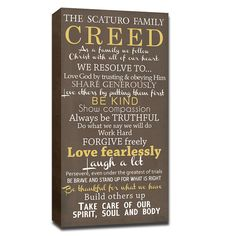 Family Creed & House Rules on 16x32 canvas sold on Etsy.com by GeezeesCustomCanvas, $175.  Would like to paraphrase something like this for our family.