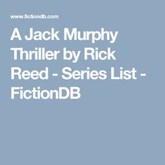 A Jack Murphy Thriller by Rick Reed  - Series List - FictionDB