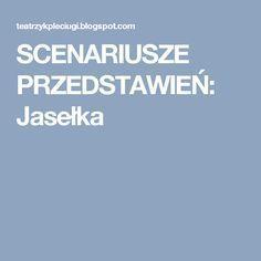 SCENARIUSZE PRZEDSTAWIEŃ: Jasełka Education, Christmas, Xmas, Weihnachten, Navidad, Yule, Teaching, Training, Educational Illustrations