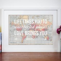 love quote map print by of life & lemons | notonthehighstreet.com