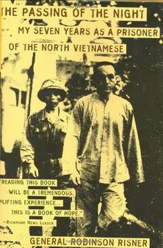 The Passing of the Night: My Seven Years as a Prisoner of the North Vietnamese by Robinson Risner, http://www.amazon.com/dp/1568524668/ref=cm_sw_r_pi_dp_LWTZqb15EX02B