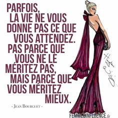 Méritez mieux Favorite Quotes, Best Quotes, Funny Quotes, Quote Citation, Pretty Quotes, Pose, Self Motivation, Women Lifestyle, True Words