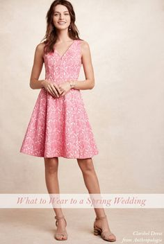 Dresses and Ideas for to Wear to a Spring Wedding