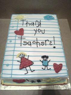 Teacher's appreciation cake!
