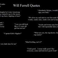 Will Ferrell Quotes... He makes me laugh!