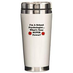 I'm a school psychologist, what's your super power? Ceramic Travel Mug