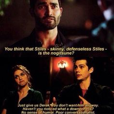 Stiles and Derek always have such nice things to say about each other Teen Wolf Ships, Teen Wolf Boys, Teen Wolf Dylan, Dylan O'brien, Teen Wolf Quotes, Teen Wolf Memes, Teen Wolf Funny, Teen Wolf Actors, Teen Wolf Cast