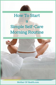 We humans are habitual by nature. The question is, are your habits and routines supportive of your health, happiness and growth, or are they taking you in the opposite direction?  Here's a simple self-care routine that everyone can make time for.