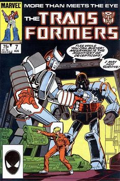 The first issue of the Transformers comic book that I ever read. I still have that dog-eared copy somewhere, although I've since gotten one in better condition. I bought it at Toys 'R' Us in a three-pack with issues 8 and 9. I was hooked.