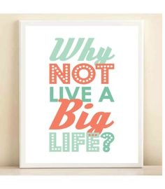 Mint Aqua and Coral 'Why Not Live a Big by AmandaCatherineDes, $15.00