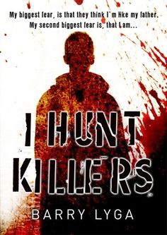 I Hunt Killers by Barry Lyga Rating: 4 out of 5 hearts 361 Pages Released: April 2012 Buy it @ book depository What if the world's . You Are The Father, My Father, Make You Feel, How To Get, Ya Novels, Biggest Fears, Serial Killers, Red And Grey