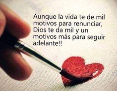 〽️Aunque la vida te de mil motivos para renunciar, Dios te da mil y un motivos más para seguir adelante..!!