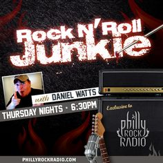 Rock N' Roll Junkie with host Daniel Watts airs every Thursday night at 6:30pm on phillyrockradio.com