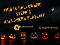 My Music, My Concerts, My Life: This is Halloween: Steph's Halloween Playlist