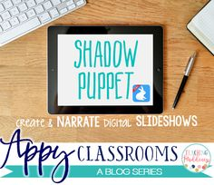 Appy Classrooms {Shadow Puppet}