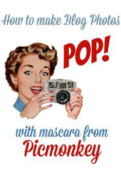 Make blog photos stand out using Picmonkey photo editing tool, mascara