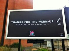 Thanks for the warm-up, Paralympics Games, Channel 4 Billboard London 2012 Game, Tv Adverts, Olympians, Olympic Games, Billboard, Signage, Blog, Channel, Ads