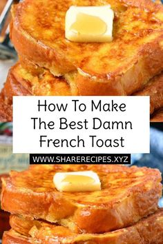 How To Make The Best Damn French Toast - The perfect recipe for best classic French Toast. #frenchtoast #frenchtoastrecipe #howtomake #breakfastrecipe #breakfast #easybreakfast #bestbreakfast #easybreakfastrecipe #bestfrenchtoast #easyfrenchtoastrecipe #recipeoftheday