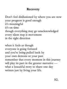 Recovery. Beautiful. #poetry #recovery #staystrong