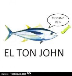 El ton John. Me ciamo John