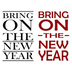 Bring On the New Year Cuttable Design Cut File. Vector, Clipart, Digital Scrapbooking Download, Available in JPEG, PDF, EPS, DXF and SVG. Works with Cricut, Design Space, Cuts A Lot, Make the Cut!, Inkscape, CorelDraw, Adobe Illustrator, Silhouette Cameo, Brother ScanNCut and other software.