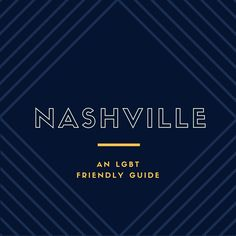 your insider guide for a local perspective on nashville, tennessee.