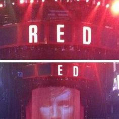 Red Tour 2013. They turned the R off for Ed!!!! That is so nice!!!!!!
