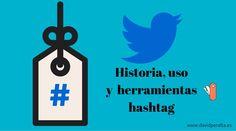 Historia, uso y 7 herraminetas de Hashtags en Twitter